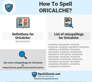 Oricalche, spellcheck Oricalche, how to spell Oricalche, how do you spell Oricalche, correct spelling for Oricalche