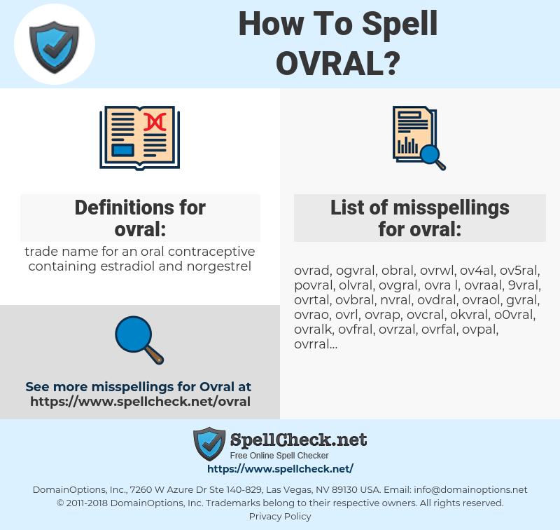 ovral, spellcheck ovral, how to spell ovral, how do you spell ovral, correct spelling for ovral