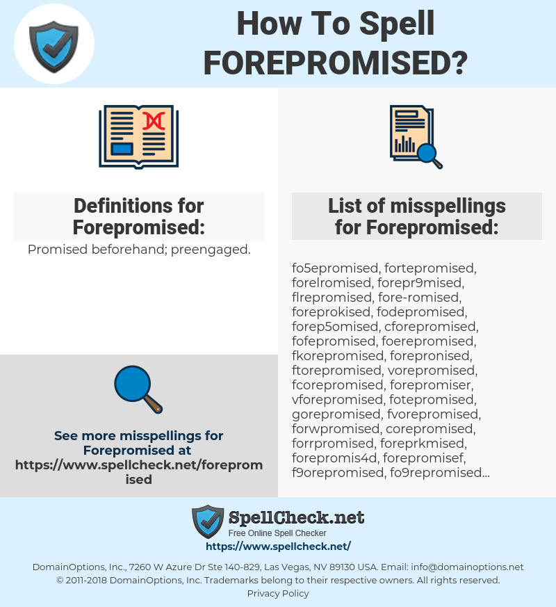Forepromised, spellcheck Forepromised, how to spell Forepromised, how do you spell Forepromised, correct spelling for Forepromised
