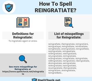 Reingratiate, spellcheck Reingratiate, how to spell Reingratiate, how do you spell Reingratiate, correct spelling for Reingratiate