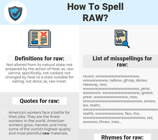 raw, spellcheck raw, how to spell raw, how do you spell raw, correct spelling for raw