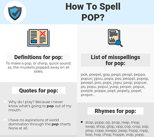 pop, spellcheck pop, how to spell pop, how do you spell pop, correct spelling for pop
