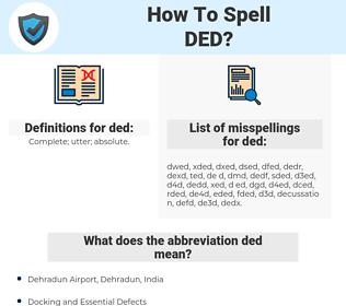 ded, spellcheck ded, how to spell ded, how do you spell ded, correct spelling for ded