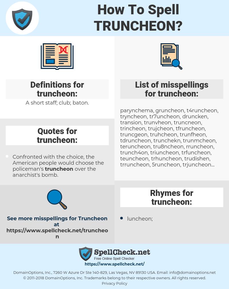 truncheon, spellcheck truncheon, how to spell truncheon, how do you spell truncheon, correct spelling for truncheon
