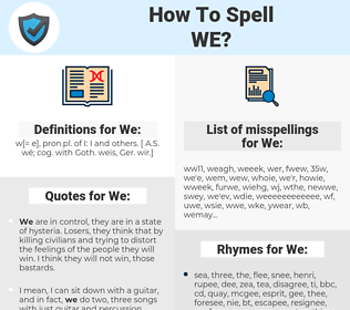 We, spellcheck We, how to spell We, how do you spell We, correct spelling for We