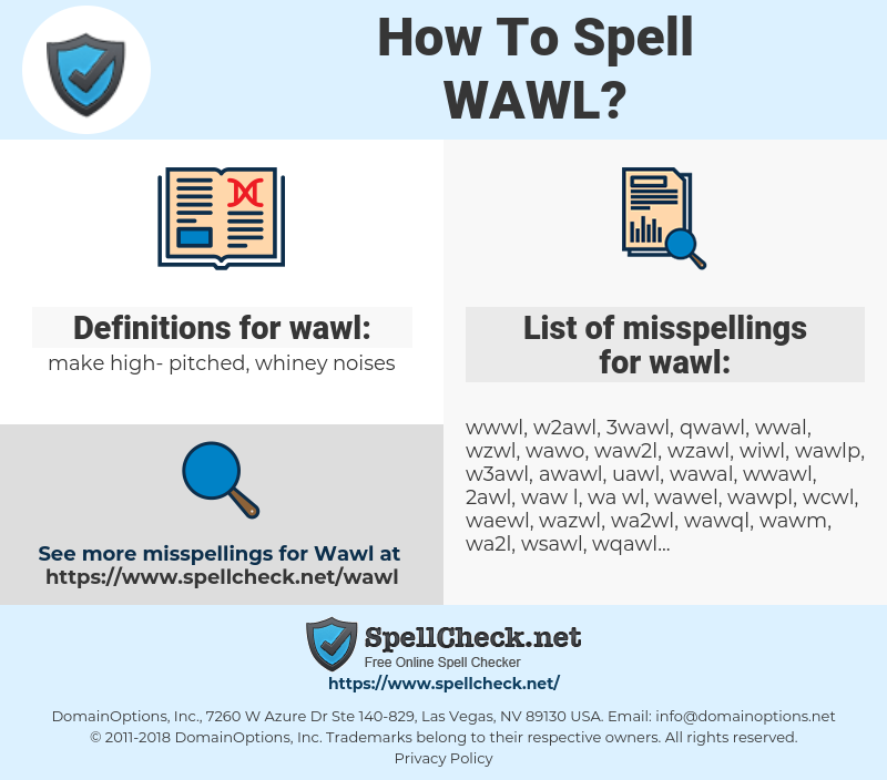 wawl, spellcheck wawl, how to spell wawl, how do you spell wawl, correct spelling for wawl