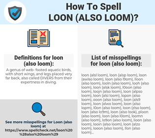 loon (also loom), spellcheck loon (also loom), how to spell loon (also loom), how do you spell loon (also loom), correct spelling for loon (also loom)