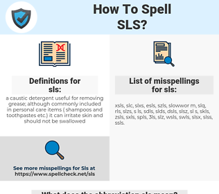 sls, spellcheck sls, how to spell sls, how do you spell sls, correct spelling for sls