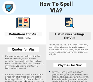 Via, spellcheck Via, how to spell Via, how do you spell Via, correct spelling for Via