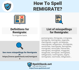 Remigrate, spellcheck Remigrate, how to spell Remigrate, how do you spell Remigrate, correct spelling for Remigrate
