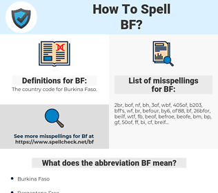 BF, spellcheck BF, how to spell BF, how do you spell BF, correct spelling for BF