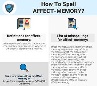 affect-memory, spellcheck affect-memory, how to spell affect-memory, how do you spell affect-memory, correct spelling for affect-memory