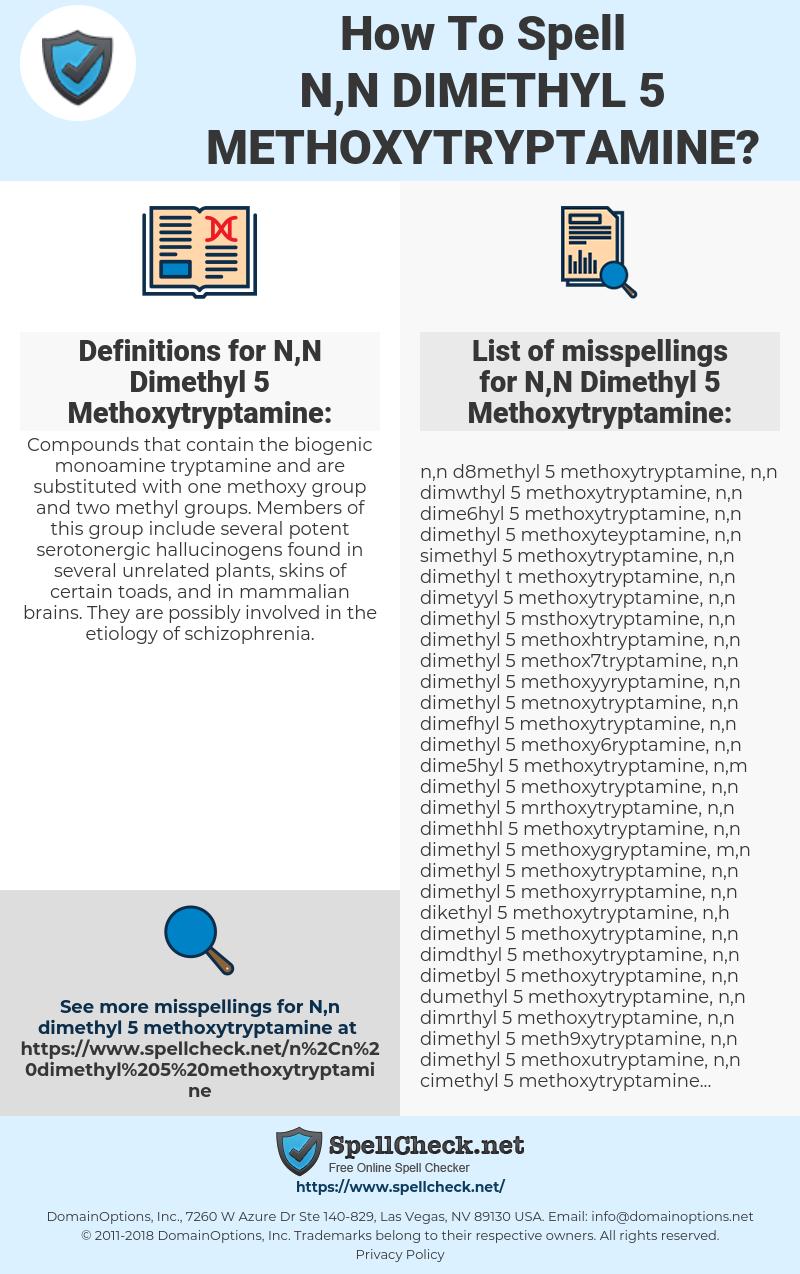 N,N Dimethyl 5 Methoxytryptamine, spellcheck N,N Dimethyl 5 Methoxytryptamine, how to spell N,N Dimethyl 5 Methoxytryptamine, how do you spell N,N Dimethyl 5 Methoxytryptamine, correct spelling for N,N Dimethyl 5 Methoxytryptamine