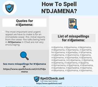 n'djamena, spellcheck n'djamena, how to spell n'djamena, how do you spell n'djamena, correct spelling for n'djamena