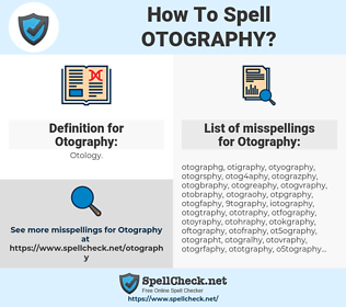 Otography, spellcheck Otography, how to spell Otography, how do you spell Otography, correct spelling for Otography
