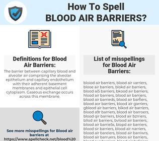Blood Air Barriers, spellcheck Blood Air Barriers, how to spell Blood Air Barriers, how do you spell Blood Air Barriers, correct spelling for Blood Air Barriers
