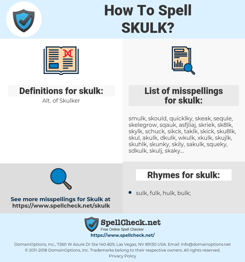 skulk, spellcheck skulk, how to spell skulk, how do you spell skulk, correct spelling for skulk