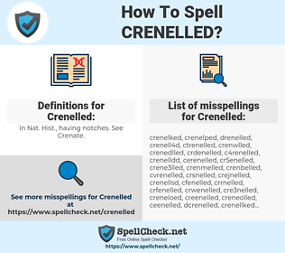 Crenelled, spellcheck Crenelled, how to spell Crenelled, how do you spell Crenelled, correct spelling for Crenelled