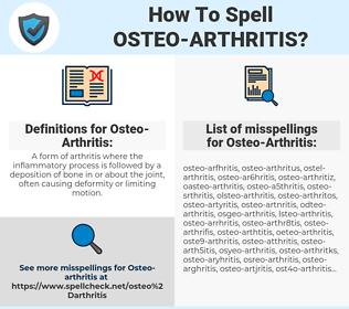 Osteo-Arthritis, spellcheck Osteo-Arthritis, how to spell Osteo-Arthritis, how do you spell Osteo-Arthritis, correct spelling for Osteo-Arthritis