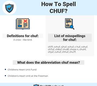 chuf, spellcheck chuf, how to spell chuf, how do you spell chuf, correct spelling for chuf
