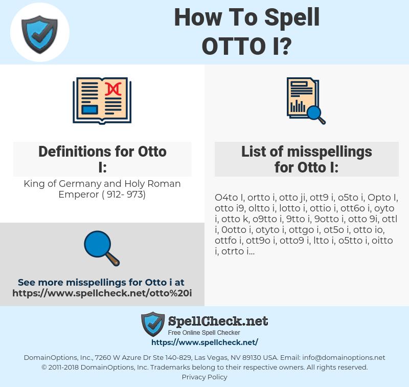 Otto I, spellcheck Otto I, how to spell Otto I, how do you spell Otto I, correct spelling for Otto I