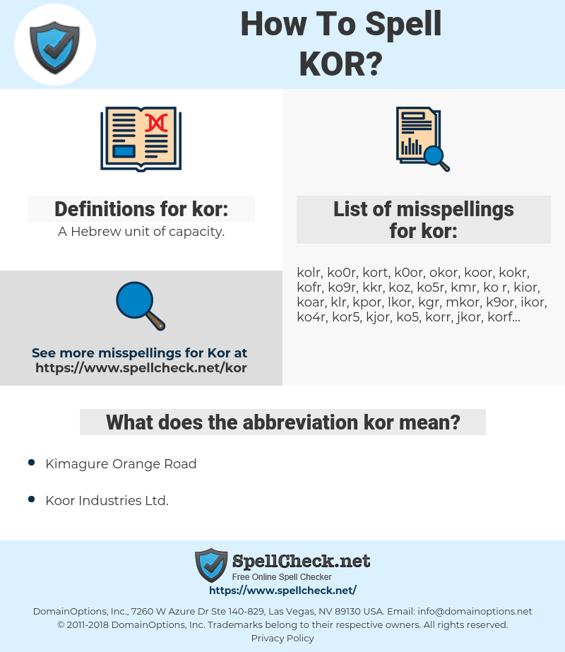kor, spellcheck kor, how to spell kor, how do you spell kor, correct spelling for kor