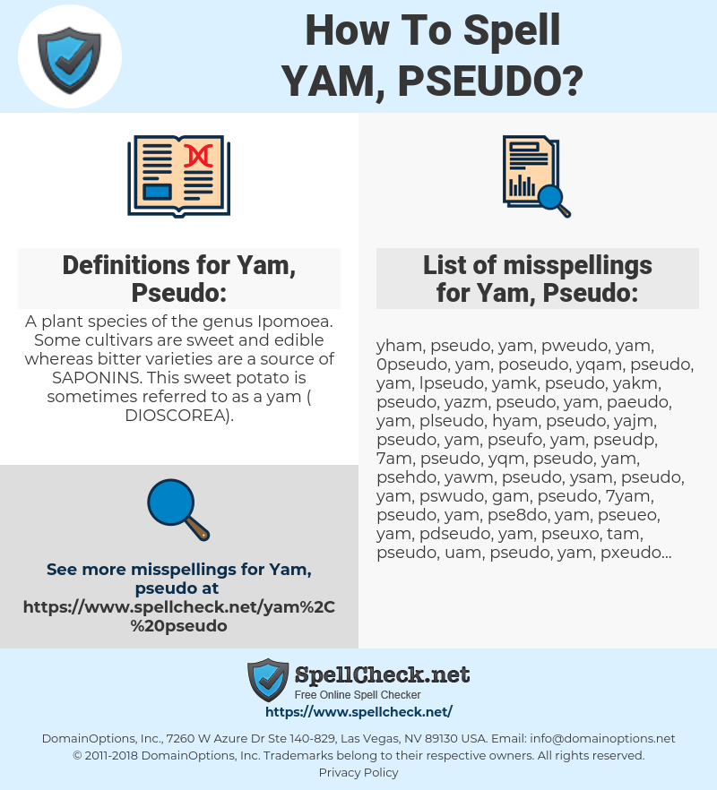 Yam, Pseudo, spellcheck Yam, Pseudo, how to spell Yam, Pseudo, how do you spell Yam, Pseudo, correct spelling for Yam, Pseudo