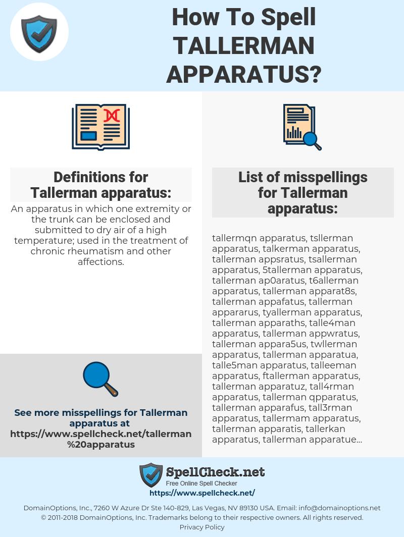 Tallerman apparatus, spellcheck Tallerman apparatus, how to spell Tallerman apparatus, how do you spell Tallerman apparatus, correct spelling for Tallerman apparatus