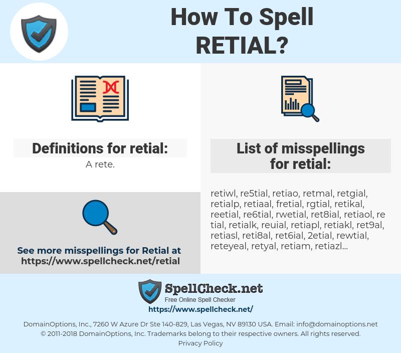 retial, spellcheck retial, how to spell retial, how do you spell retial, correct spelling for retial
