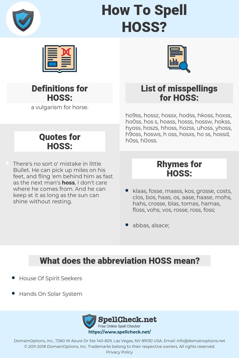 HOSS, spellcheck HOSS, how to spell HOSS, how do you spell HOSS, correct spelling for HOSS