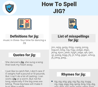 jig, spellcheck jig, how to spell jig, how do you spell jig, correct spelling for jig