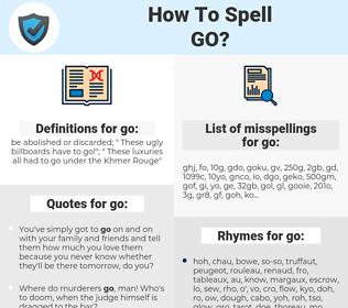 go, spellcheck go, how to spell go, how do you spell go, correct spelling for go