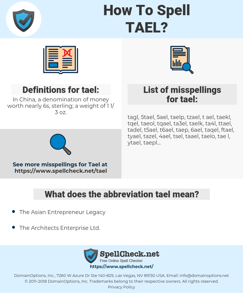 tael, spellcheck tael, how to spell tael, how do you spell tael, correct spelling for tael