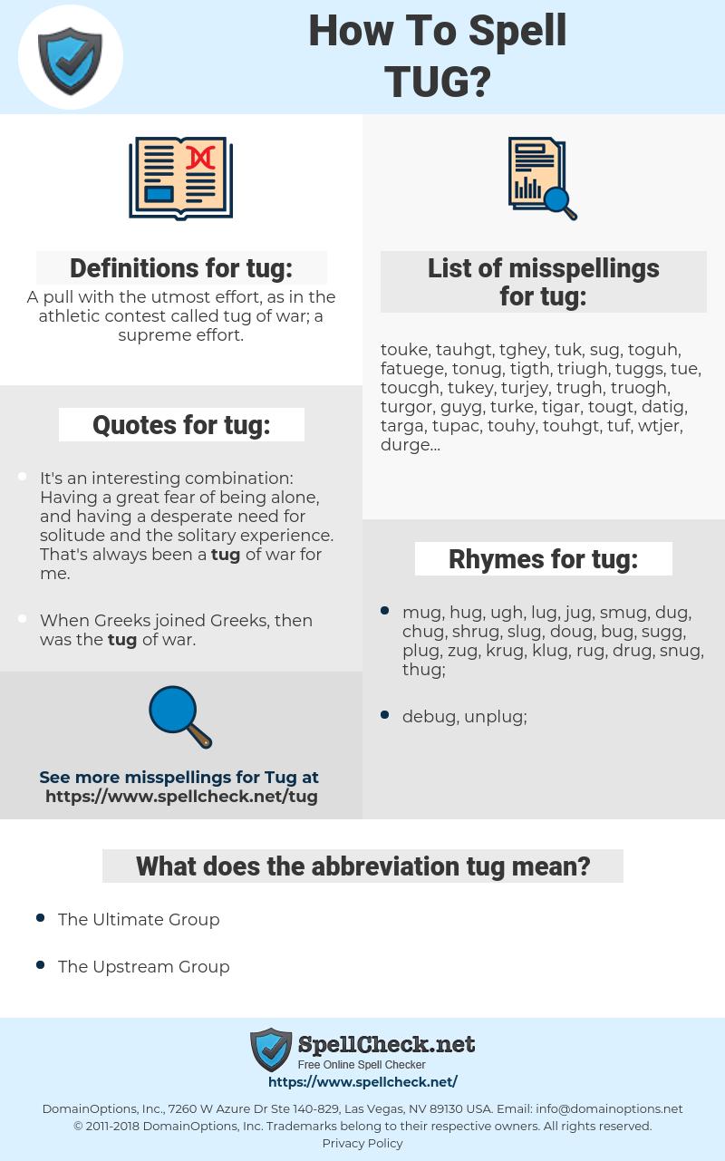 tug, spellcheck tug, how to spell tug, how do you spell tug, correct spelling for tug