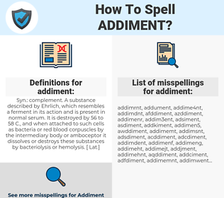 addiment, spellcheck addiment, how to spell addiment, how do you spell addiment, correct spelling for addiment