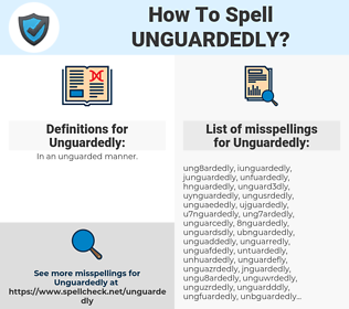 Unguardedly, spellcheck Unguardedly, how to spell Unguardedly, how do you spell Unguardedly, correct spelling for Unguardedly