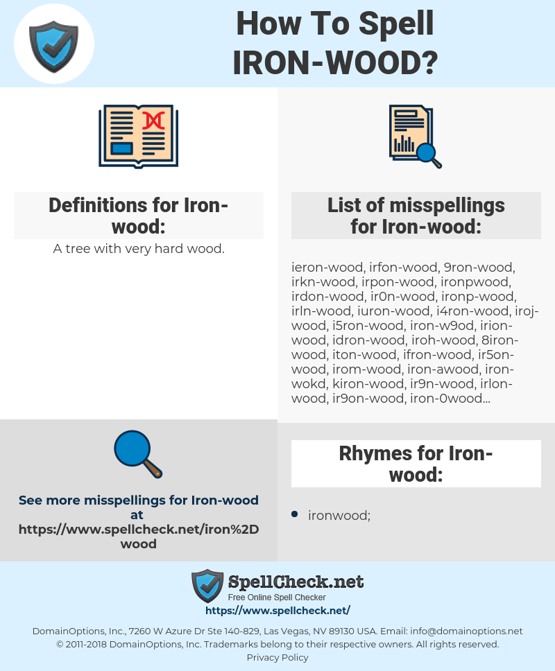 Iron-wood, spellcheck Iron-wood, how to spell Iron-wood, how do you spell Iron-wood, correct spelling for Iron-wood