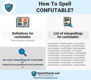 confutable, spellcheck confutable, how to spell confutable, how do you spell confutable, correct spelling for confutable