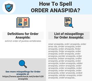 Order Anaspida, spellcheck Order Anaspida, how to spell Order Anaspida, how do you spell Order Anaspida, correct spelling for Order Anaspida