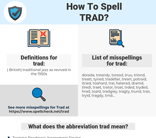 trad, spellcheck trad, how to spell trad, how do you spell trad, correct spelling for trad