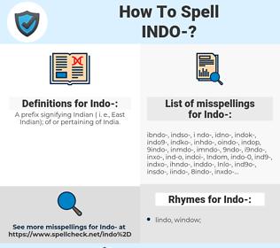 Indo-, spellcheck Indo-, how to spell Indo-, how do you spell Indo-, correct spelling for Indo-