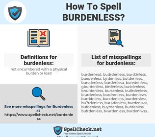 burdenless, spellcheck burdenless, how to spell burdenless, how do you spell burdenless, correct spelling for burdenless
