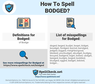 Bodged, spellcheck Bodged, how to spell Bodged, how do you spell Bodged, correct spelling for Bodged