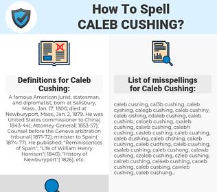 Caleb Cushing, spellcheck Caleb Cushing, how to spell Caleb Cushing, how do you spell Caleb Cushing, correct spelling for Caleb Cushing