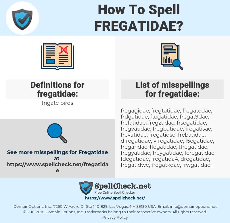 fregatidae, spellcheck fregatidae, how to spell fregatidae, how do you spell fregatidae, correct spelling for fregatidae