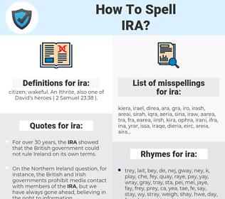 ira, spellcheck ira, how to spell ira, how do you spell ira, correct spelling for ira