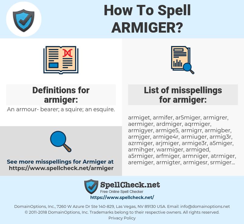 armiger, spellcheck armiger, how to spell armiger, how do you spell armiger, correct spelling for armiger