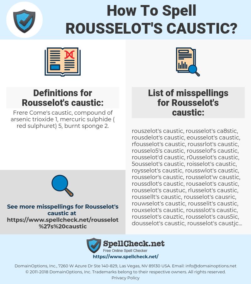 Rousselot's caustic, spellcheck Rousselot's caustic, how to spell Rousselot's caustic, how do you spell Rousselot's caustic, correct spelling for Rousselot's caustic