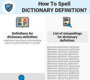 dictionary definition, spellcheck dictionary definition, how to spell dictionary definition, how do you spell dictionary definition, correct spelling for dictionary definition