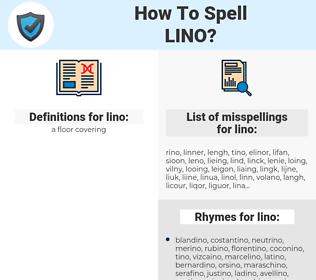 lino, spellcheck lino, how to spell lino, how do you spell lino, correct spelling for lino